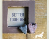 Better Together. Photo Frame -- (Valentine, Heart Shaped Rocks, One of a Kind, Unique, Simple, Natural, Vintage-Style)