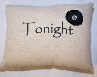 Tonight - Not Tonight Pillow