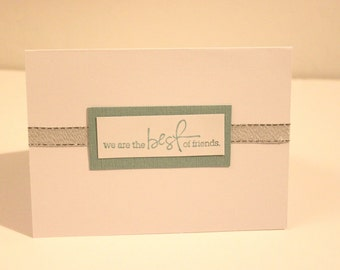 Hand Stamped 'We are the Best of Friends' Card