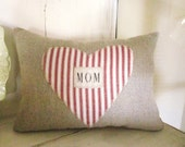 Mom pillow, mom, mother's day,  shabby chic, farmhouse decor, pillow, handmade pillow, heart, red ticking