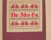 Cheeky Cross Stitched  Break up Card - Be My Ex