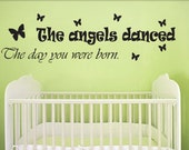 Vinyl Wall Decal from Signature Decals: The Angels Danced the Day You Were Born