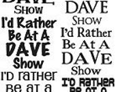 I'd Rather Be at a DAVE Show Decal