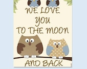 Owls nursery picture art print, twin brothers baby boys room art, love quote, we love you to the moon, blue brown beige