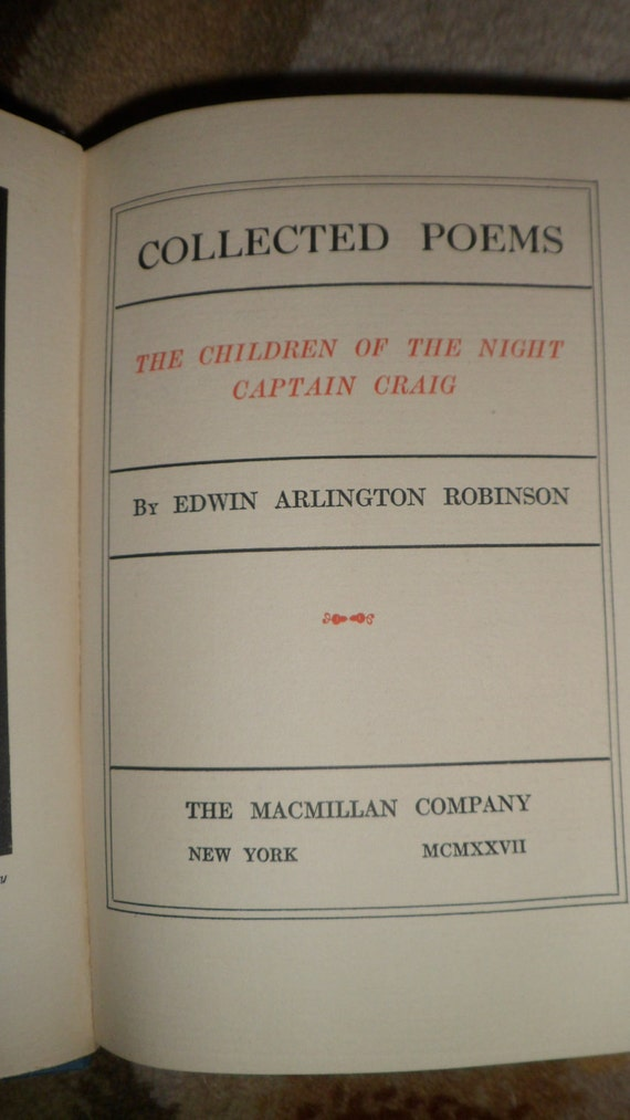 Collected Poems -The Children of the NIght Captain Craig by Edwin Arlington Robinson