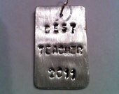 Best Teacher - Teacher Charm Pendant for Necklace or Bracelet - metal stamping