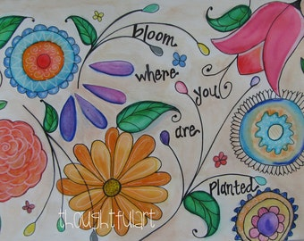 Bloom where you are Planted - Print