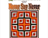NEVER SAY NEVER - Quilt-Addicts Patchwork Quilt Pattern