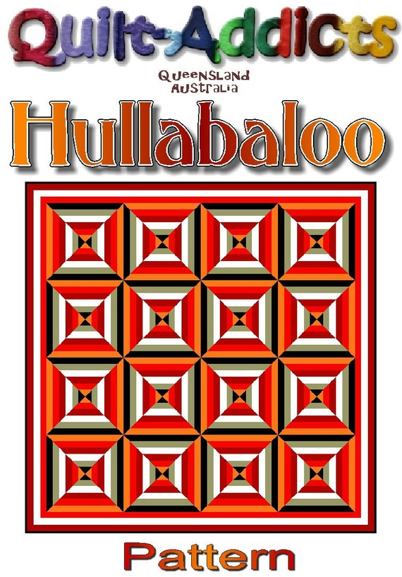 HULLABALOO - Quilt-Addicts Patchwork Quilt Pattern
