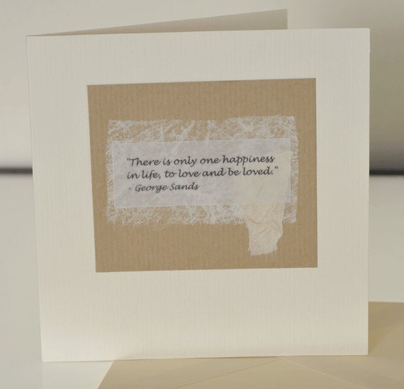 Love Handmade Greetings card, Love, Happiness, George Sand