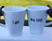 I do, me too coffee mugs, set of 2