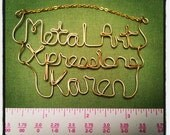 Custom Order Wire Wrapped Name Brooch for Karen of Metal Art Xpressions