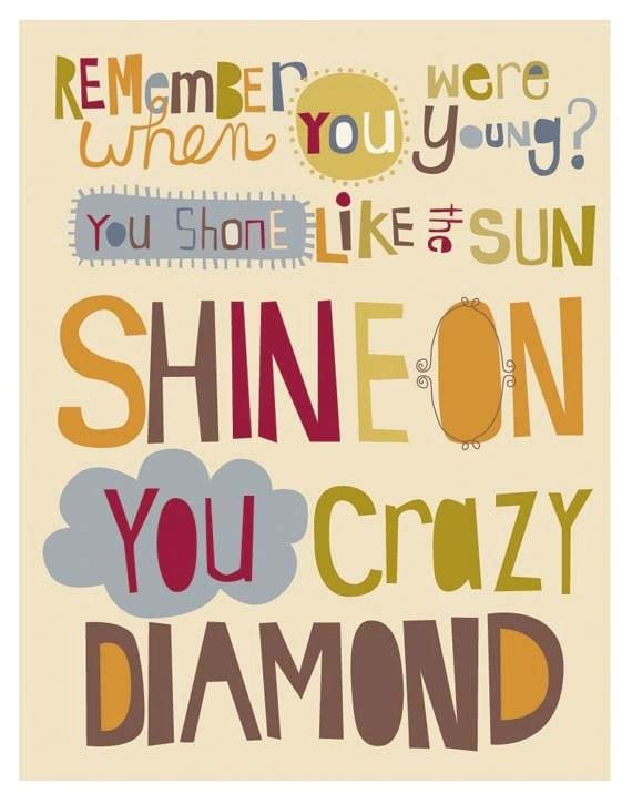 shine on you crazy diamond. 11 x 14 art print. ready to frame
