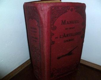 French Heavy Artillery School Vintage Book Manuel Du Grade L'Artillerie Lourde Lots of Prints Diagrams 1935 PRE WW2