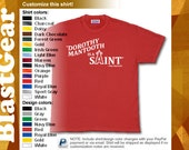 Dorothy Mantooth is a Saint -- custom/customizable you pick color/size funny T-shirt