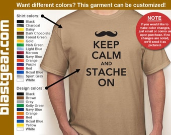 Keep Calm And Stache On funny T-shirt — Any color/Any size - Adult S, M, L, XL, 2XL, 3XL, 4XL, 5XL  Youth S, M, L, XL