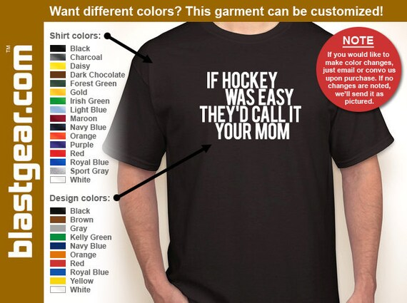 If Hockey Was Easy... Your Mom T-shirt — Any color/Any size - Adult S, M, L, XL, 2XL, 3XL, 4XL, 5XL  Youth S, M, L, XL