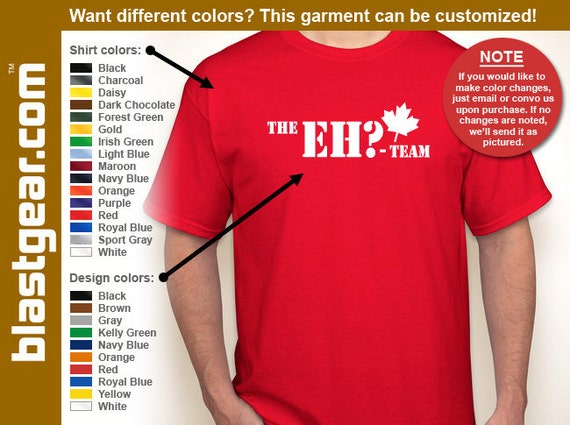 The Eh Team funny T-shirt — Any color/Any size - Adult S, M, L, XL, 2XL, 3XL, 4XL, 5XL  Youth S, M, L, XL