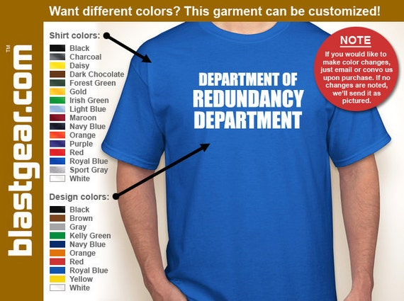 Department of Redundancy Department T-shirt — Any color/Any size - Adult S, M, L, XL, 2XL, 3XL, 4XL, 5XL  Youth S, M, L, XL