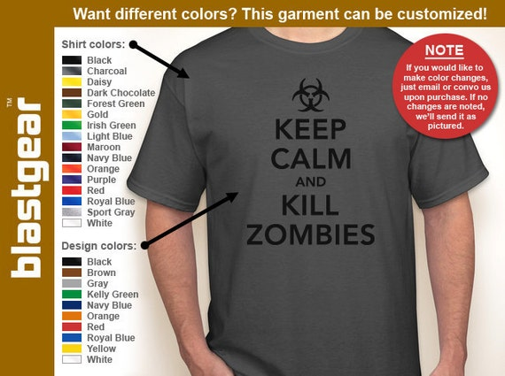 Keep Calm And Kill Zombies funny T-shirt — Any color/Any size - Adult S, M, L, XL, 2XL, 3XL, 4XL, 5XL  Youth S, M, L, XL
