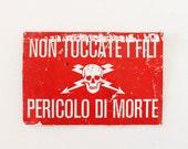 Vintage Italian skull danger metal sign