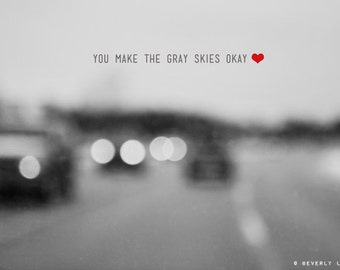 You Make The Gray Skies Okay, bokeh, black and white, fine art photography