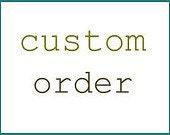 CUSTOM ORDER for - bcran - Reserved Listing -