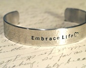 Embrace Life-Be Passionate. Laugh Loudly. Love Deeply. Secret Message Cuff Bracelet
