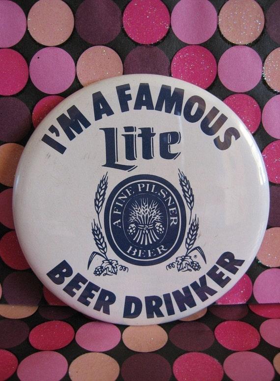 Vintage PINBACK BUTTON - Lite Beer Drinker - Advertising Slogan BADGE Circa 1980's - Fun Pin