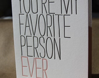You're my favorite person ever, Love card