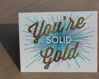 You're solid gold letterpress card