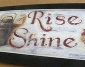 Rise & Shine ROOSTER Pure Cream Retro Vintage Primitive Antique Replica Country Kitchen Sign