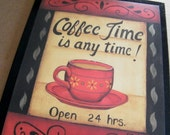 COFFEE Time Any Time Country Retro Primitive KITCHEN Decor Sign Free Shipping