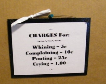 CHARGES Whining Crying Pouting Funny Humor Sign Signs FREE SHIPPING