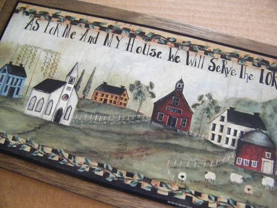 As For Me & My House Serve Lord Saltbox Village Country Sign