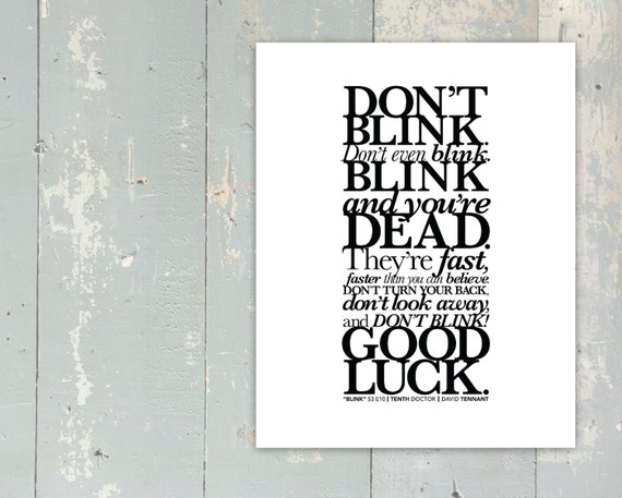 Doctor Who - New Series - BLINK - Don't Blink Quote - Tenth Doctor - David Tennant - Fine Art Giclée Print - 11inx14in - WHITE