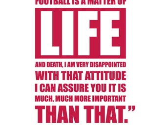 A3 Bill Shankly 'LIFE' quote digital print