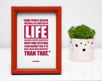 A4 LFC Bill Shankly 'LIFE' quotation digital print