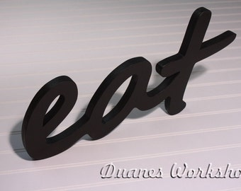 Eat Sign Kitchen Sign Kitchen Word Art Cafe Sign Wooden Eat Wood Eat Sign Wall Decor Color Options Red Black White Gray