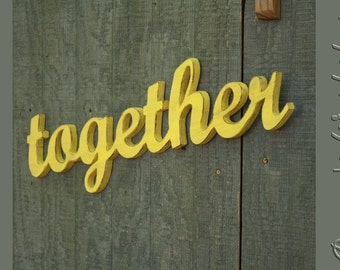 together Sign, wedding decoration, Wall hanging, cottage, wooden letters, home decor, wood sign, Housewares, Wall Decor