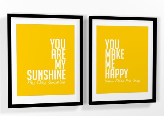 Quote print You are My Sunshine, My Only Sunshine. You Make Happy When Skies Are Grey  - Set of 2  (8x10)