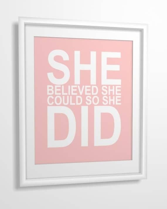 Inspirational quote print She Believed She Could so She Did 8X10 CUSTOM COLORS