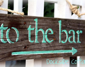 "Reclaimed wood sign- ""To the Bar"""
