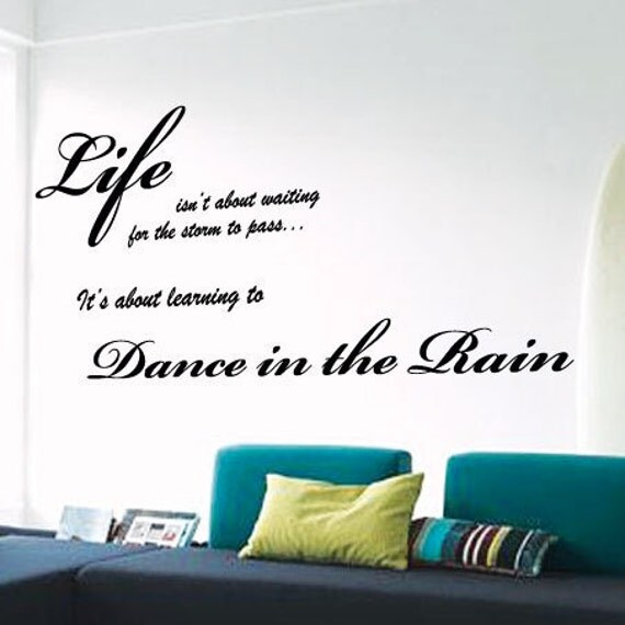 Dance In The Rain Wall Quotes Wall Art / Wall Stickers / Wall