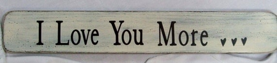 I Love You More Wood Sign 4 x 25 in Black and Cream