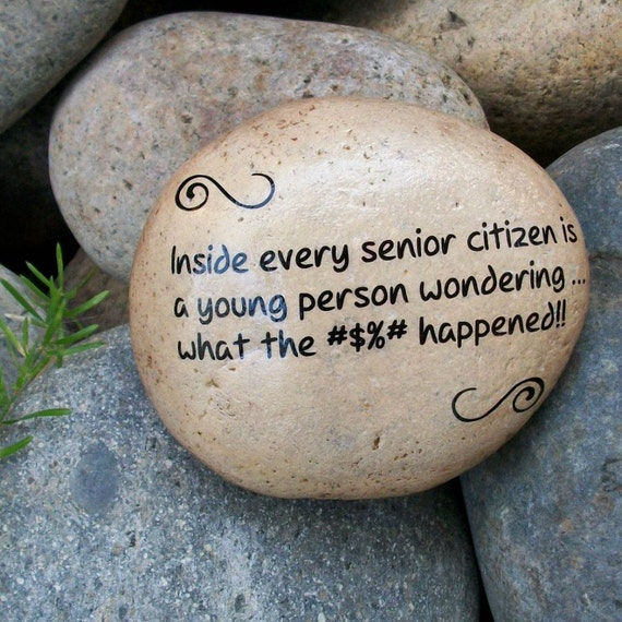 Items similar to Senior Citizen Humor. Message Stone. Fun Humor ...