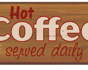 Hot Coffee Served Daily, retro coffee wall sign, all night coffee shop, diner decor
