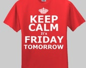Keep Calm - It's Friday Tomorrow Mens T-Shirt
