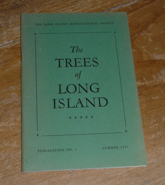 Historical Book Garden Book Long Island Trees First Issue