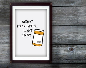 Without Peanut Butter Digital Print